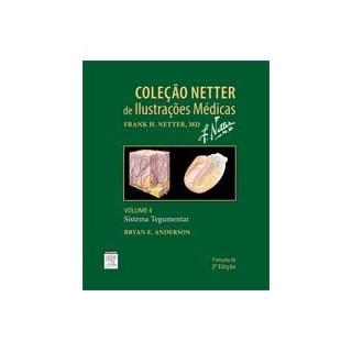Livro - Coleção Netter de Ilustrações Médicas - Sistema Tegumentar - Vol 4 - Anderson