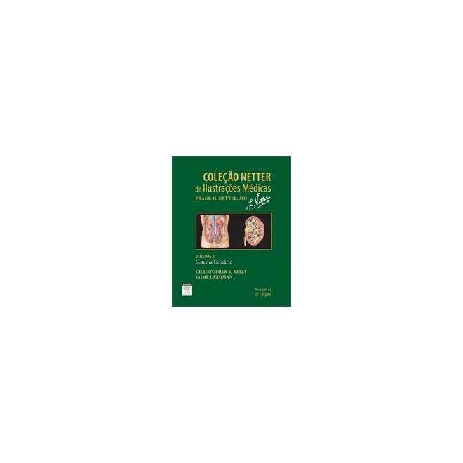 Livro - Coleção Netter de Ilustrações Médicas - Sistema Urinário Vol. 5