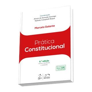 Livro - Coleção Prática - Prática Constitucional - Galante