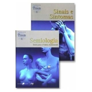 Livro - Coleção Praxis Enfermagem 4 - Combo - Semiologia e Sinais e Sintomas