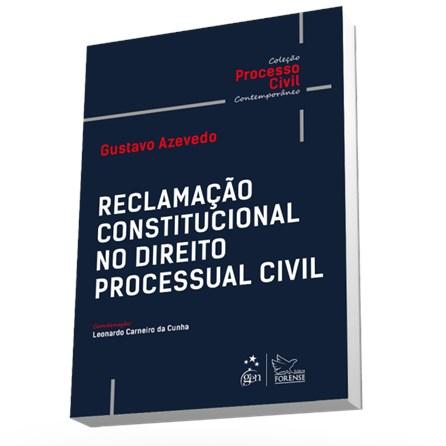 Livro - Coleção-Processo Civil Contemporâneo-Reclamação Const. no Direito Processual Civil - Azevedo
