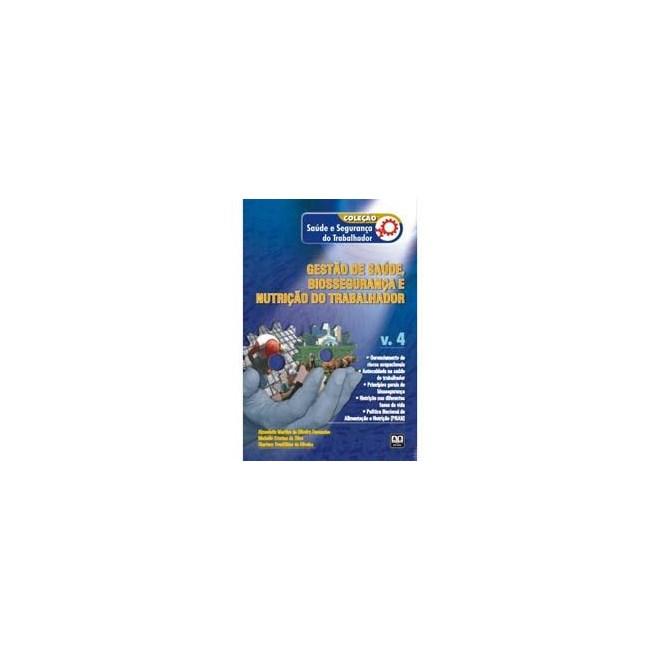 Livro - Coleção Saúde e Segurança do Trabalhador - Gestão de saúde, Biossegurança e Nutrição do trabalhador – Vol. 4 - Fernandes