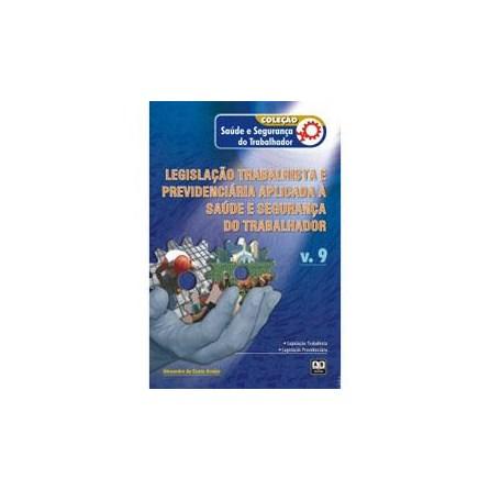 Livro - Coleção Saúde e Segurança do Trabalhador - Legislação trabalhista e previdenciária aplicada à saúde e segurança do trabalhador - Araújo