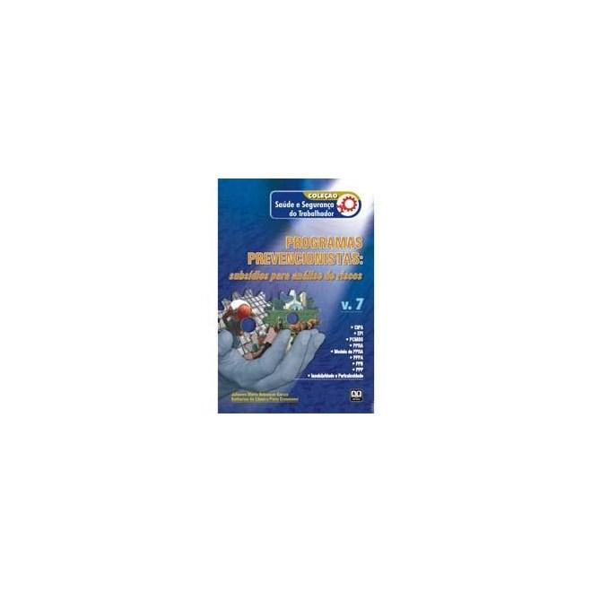 Livro - Coleção Saúde e Segurança do Trabalhador - Programas Prevencionistas - Subsídios para Análise de Riscos - Vol. 7 - Garcia