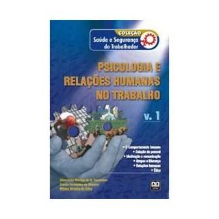 Livro - Coleção Saúde e Segurança do Trabalhador - Psicologia e Relações Humanas no Trabalho Vol. 1 - Fernandes