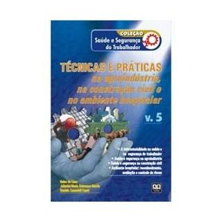 Livro - Coleção Saúde e Segurança do Trabalhador - Técnicas e práticas na agroindústria, na construção civil e no ambiente hospitalar – Vol. 5 - Lima