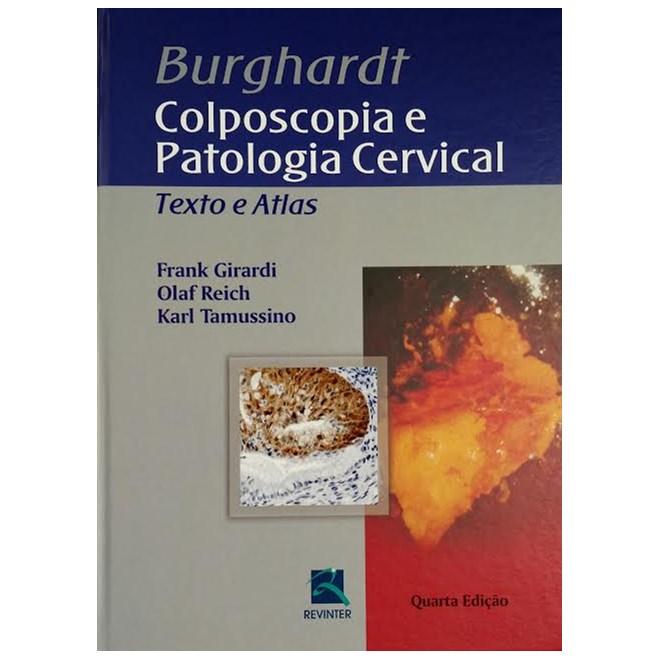 Livro - Colposcopia e Patologia Cervical - Texto e Atlas - Girardi