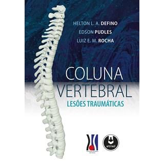 Livro - Coluna Vertebral: Lesões Traumática - Delfino - Artmed