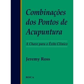 Livro - Combinações dos Pontos de Acupuntura - Ross