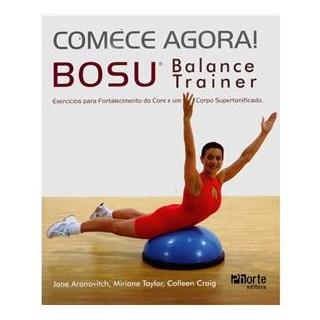 Livro - Comece Agora Bosu Balance Trainer - Craig