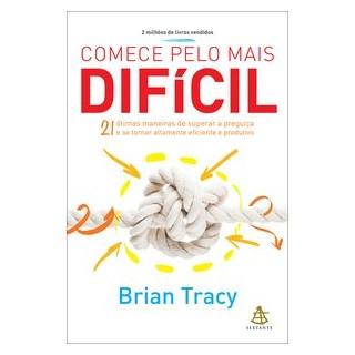 Livro - Comece pelo Mais Difícil - Tracy
