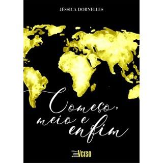 Livro - Começo,Meio,e Enfim - Dornelles - Editora Inverso