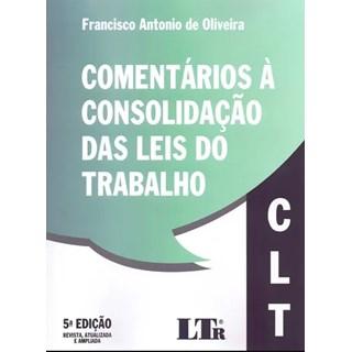 Livro - Comentarios A Consolidação Das Leis Do Trabalho  - Oliveira