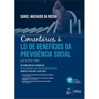 Livro Comentários à Lei de Benefícios da Previdência Social - Rocha - Atlas