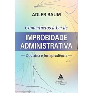 Livro - Comentários à Lei de Improbidade Administrativa - Baum
