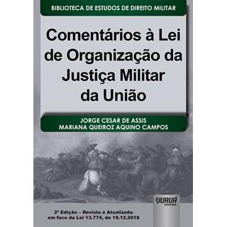 Livro - Comentários à Lei de Organização da Justiça Militar da União - Assis - Juruá
