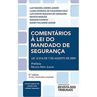 Livro - Comentários à Lei Do Mandado De Segurança - Junior - Revista dos Tribunais