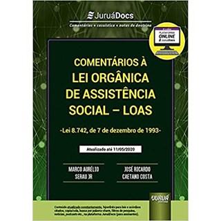 Livro - Comentários à Lei Orgânica de Assistência Social: LOAS - Costa - Juruá