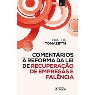 Livro Comentários à reforma da lei de recuperação de empresas e falência - Tomazette - Foco