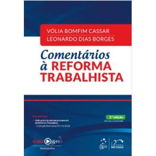 Livro - Comentários à Reforma Trabalhista - Cassar - Pré Venda