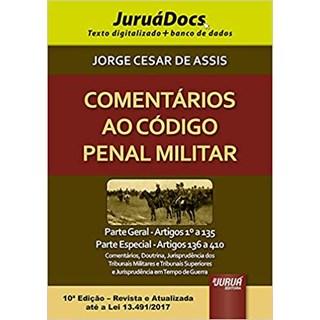 Livro - Comentários ao Código Penal Militar: Parte Geral - Assis - Juruá