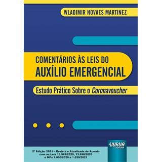 Livro - Comentários às Leis do Auxílio Emergencial - Martinez - Juruá