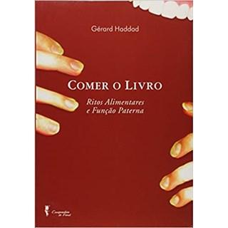 Livro - Comer o Livro - Haddad - Companhia de Freud