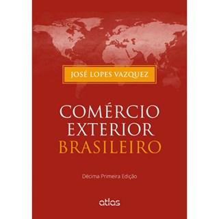 Livro - Comercio Exterior Brasileiro - Vazquez - Atlas