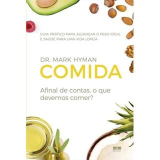 Livro - Comida: Afinal de Contas , O que Devemos Comer - Hyman