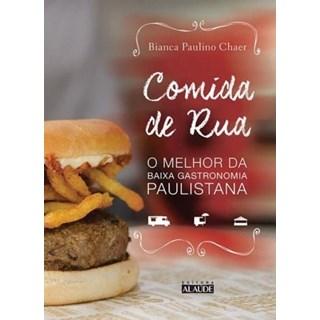 Livro - Comida de rua – O melhor da baixa gastronomia paulistana- Chaer
