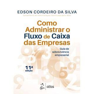 Livro - Como Administrar Fluxo de Caixa das Empresas - Silva