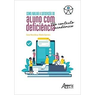 Livro - Como Avaliar a Satisfação do Aluno Com Deficiência - Guerreiro - Appris