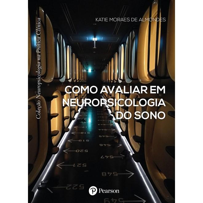 Livro - Como Avaliar em Neuropsicologia do Sono - Almondes - Pearson
