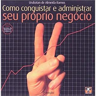 Livro - Como Conquistar E Administrar Seu Próprio Negócio - Ramos