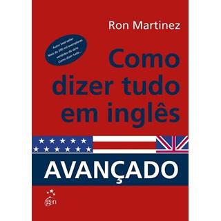 Livro - Como Dizer Tudo em Inglês - Avançado - Martinez