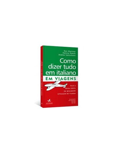 Livro - Como Dizer Tudo em Italiano - Em Viagens - Santurbano