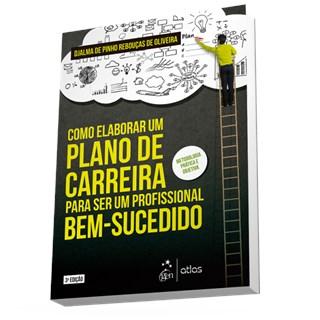 Livro - Como Elaborar um Plano de Carreira Para ser um Profissional Bem-Sucedido - Oliveira