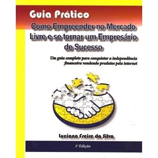 Livro - Como Empreender no Mercado Livre e se tornar um Empresário de Sucesso -  Freire