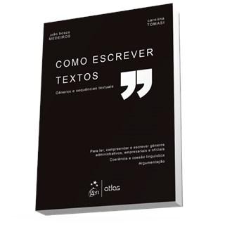 Livro - Como Escrever Textos - Gêneros e Sequências Textuais - Medeiros