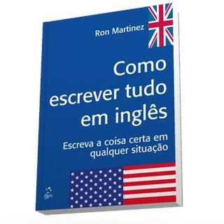 Livro - Como Escrever Tudo em Inglês - Martinez