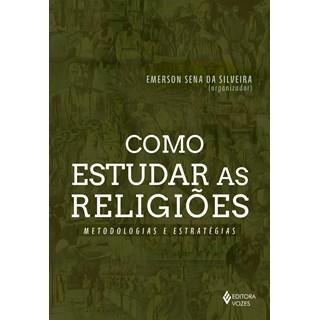 Livro - Como Estudar as Religiões - Silveira