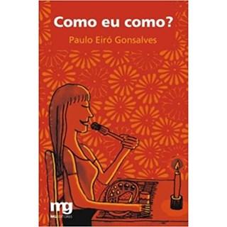 Livro - Como eu Como? - Gonsalves - Mg Editorial