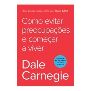 Livro - Como evitar preocupações e começar a viver - Carnegie 1º edição