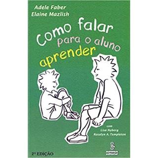 Livro - Como Falar para o Aluno Aprender - Faber - Summus