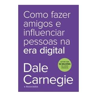 Livro - Como fazer amigos e influenciar pessoas na era digital - Carnegie 1º edição
