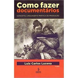 Livro - Como fazer Documentários - Lucena - Summus
