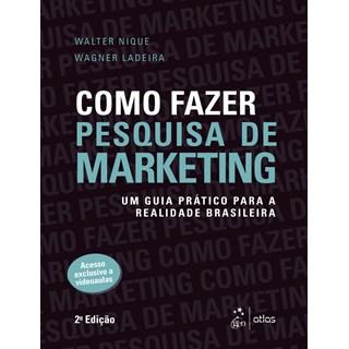 Livro Como Fazer Pesquisa de Marketing - Nique - Atlas
