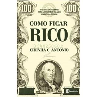Livro - Como Ficar Rico - Antônio - Planeta