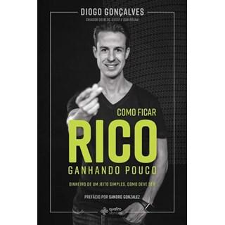 Livro - Como Ficar Rico Ganhando Pouco - Gonçalves