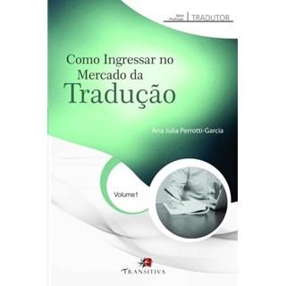 Livro - Como Ingressar no Mercado da Tradução - Perrotti-Garcia